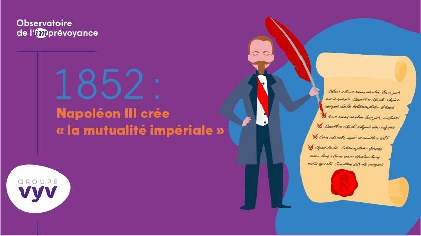 1852 : Napoléon III crée la mutualité impériale